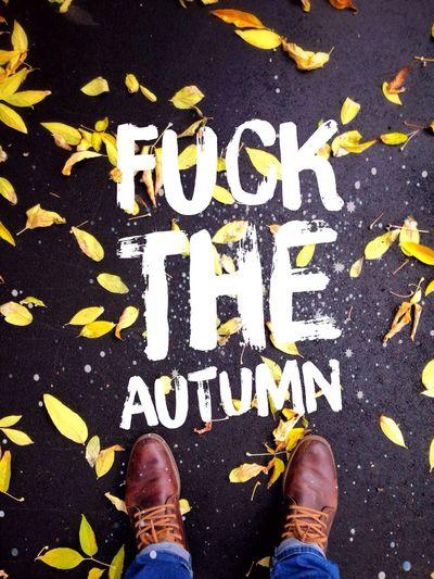 F*ck The Autumn First Eyeem Photo
