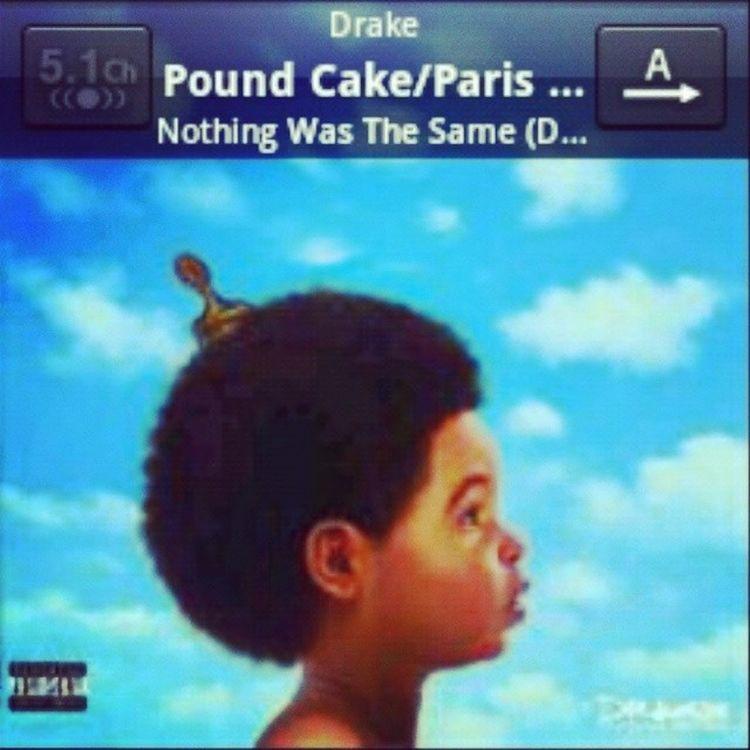 NothingWasTheSame  Poundcake Parismortonmusic2 Drake  Jayz InstaMusic Insta...Rien Afro Usa Cute HipHop LessDrakeMoreTupac LessDrake MoreTupac OldSchooL LoveHipHop