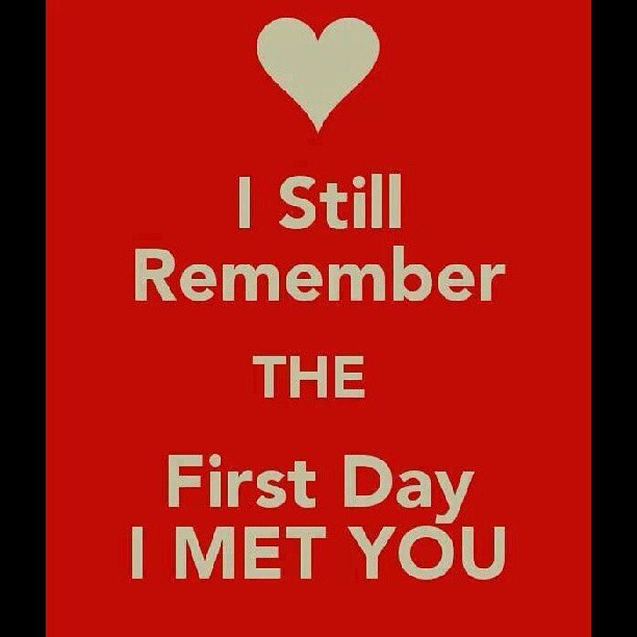 Sentiasa dalam ingatan. IStillRememberTheFirstDayIMetYou