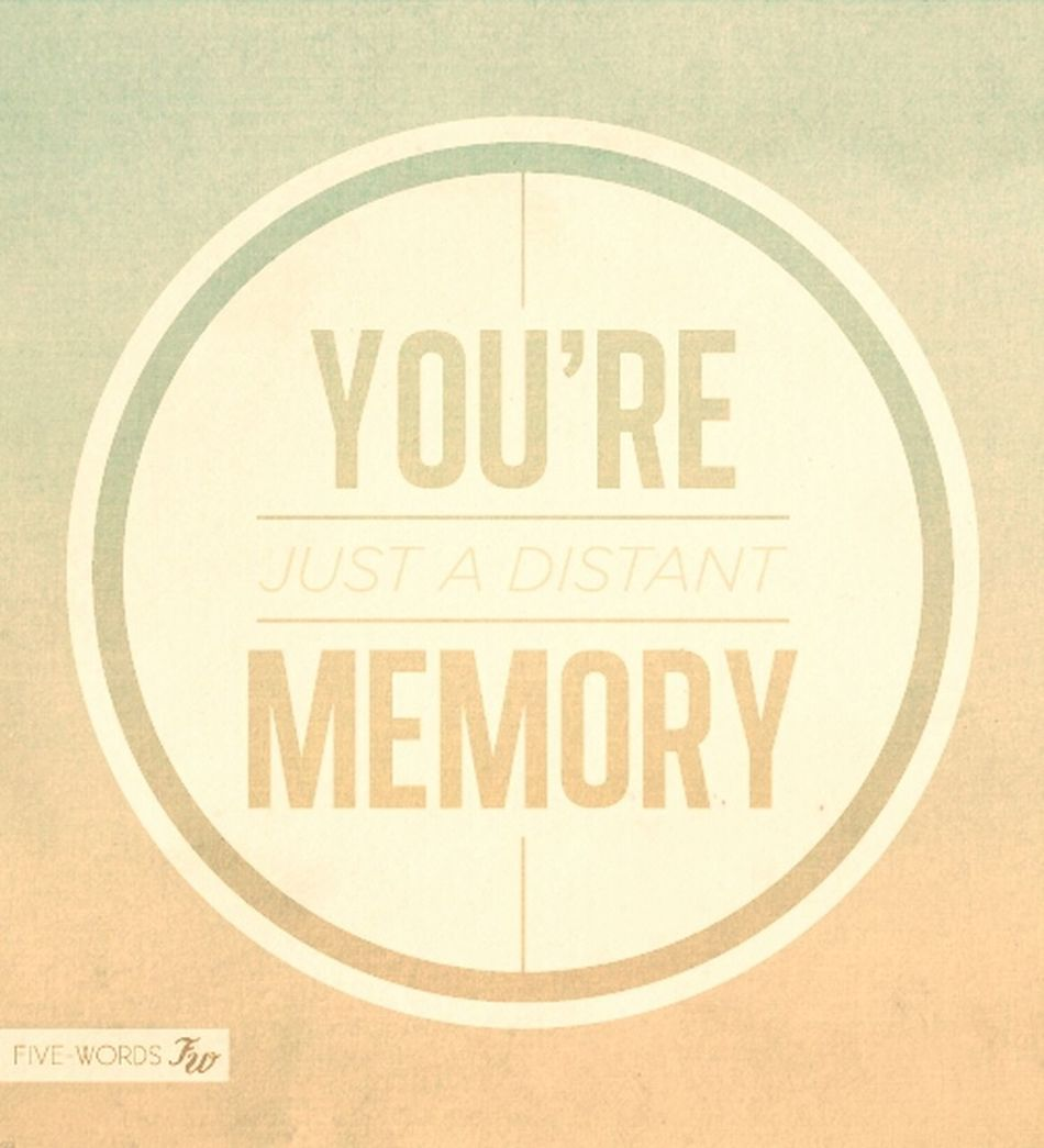 Memories Forget Forgot And Forgive Forgiven