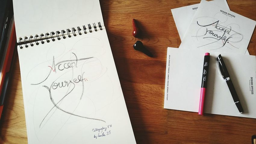 Canson Calligraphy Writing Art? Accept yourself. Everyone should, but there are a lot who just can't. Keep tryin' !