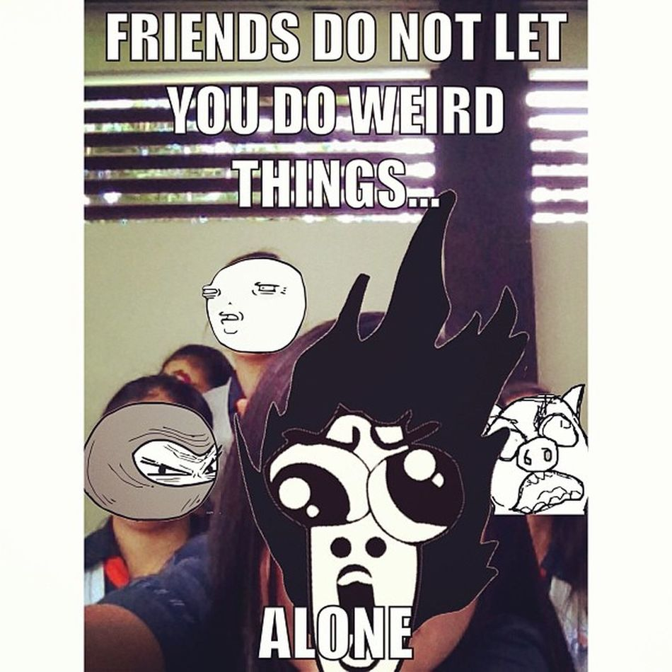 Tee-hee xD Friends Instalike Instameme Like likes memes quotes picoftheday whitagram