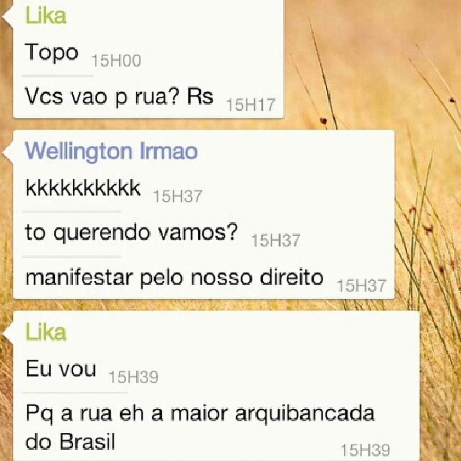 Amigos Conversa Watsapp Besteirol AcordaBrasil Brasil Vamosprarua Rua Lutar Direitos