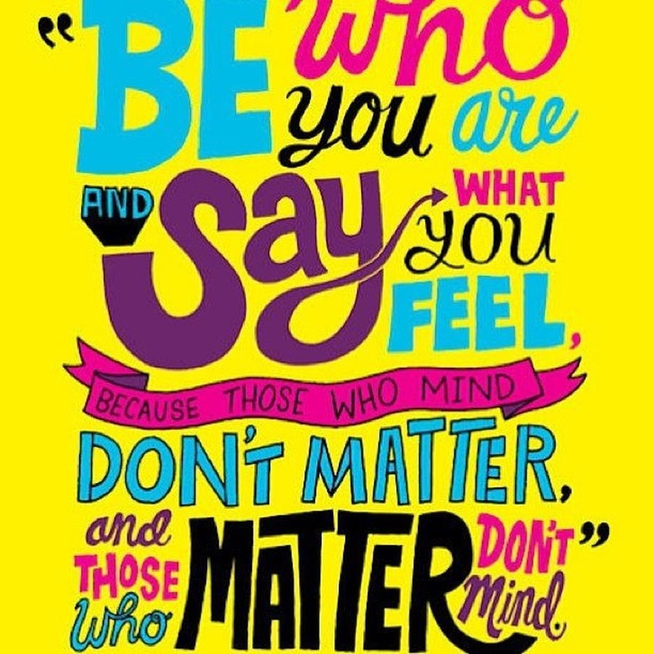 Beyourself Bewhoyouare Saywhat Youfeel opinionsmattermindcarefriends