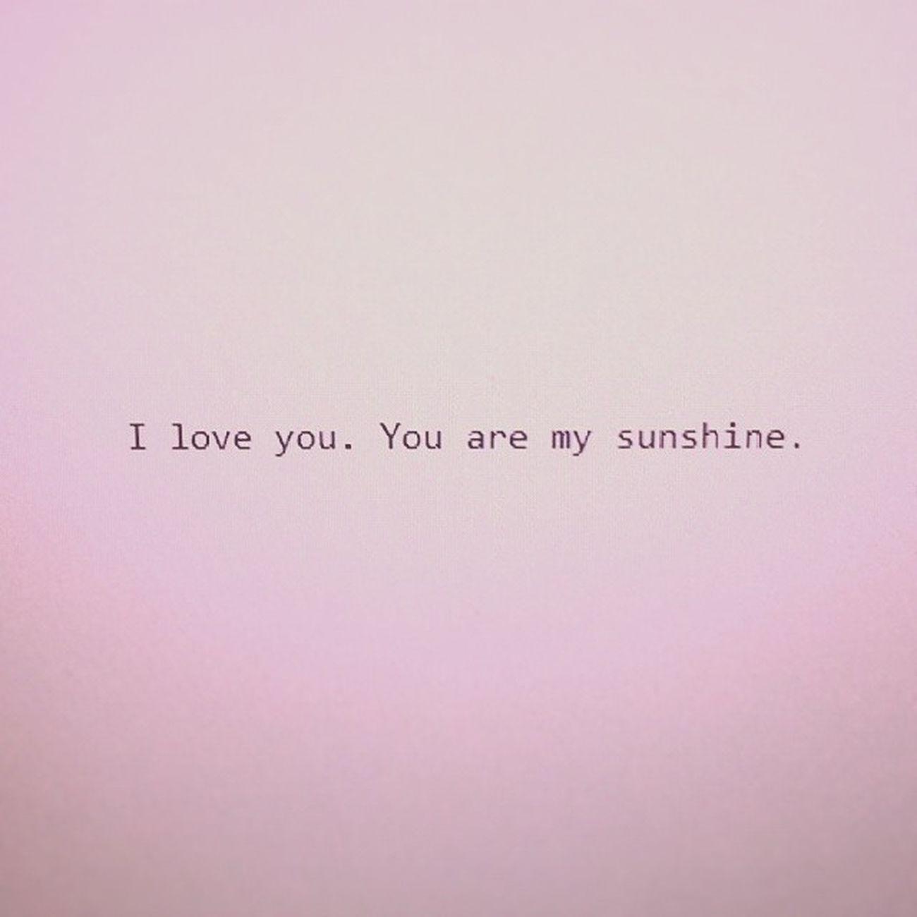Loveletters from my Love . Sunshine Iloveyou