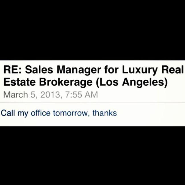 I Just received an email back from a Luxury Real Estate brokerage regarding employment! CaliforniaLuxuryRealEstate California Luxury Realestate LosAngelesRealEstate Losangeles Dreamhomes Dreams Affluenttaste Affluent