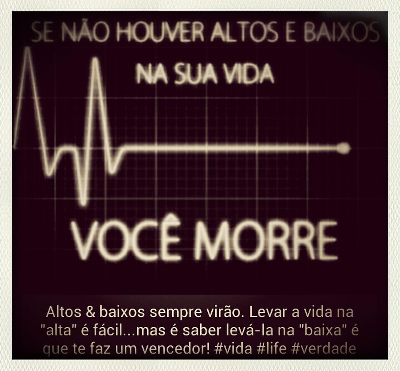"* Verdade * ""Sobreviver nas baixas para voltar para alta!"" #fato #vida #louco #loucura #verdade"