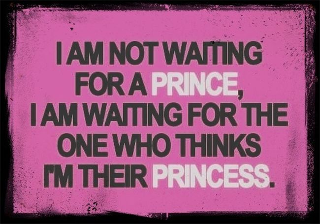 I have a prince, I want a man.