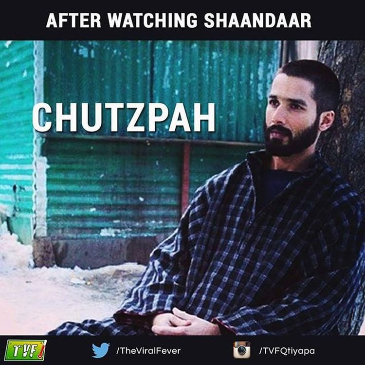 After wathching shaandaar Boring Chutzpah 😂😂😂 Shandaar