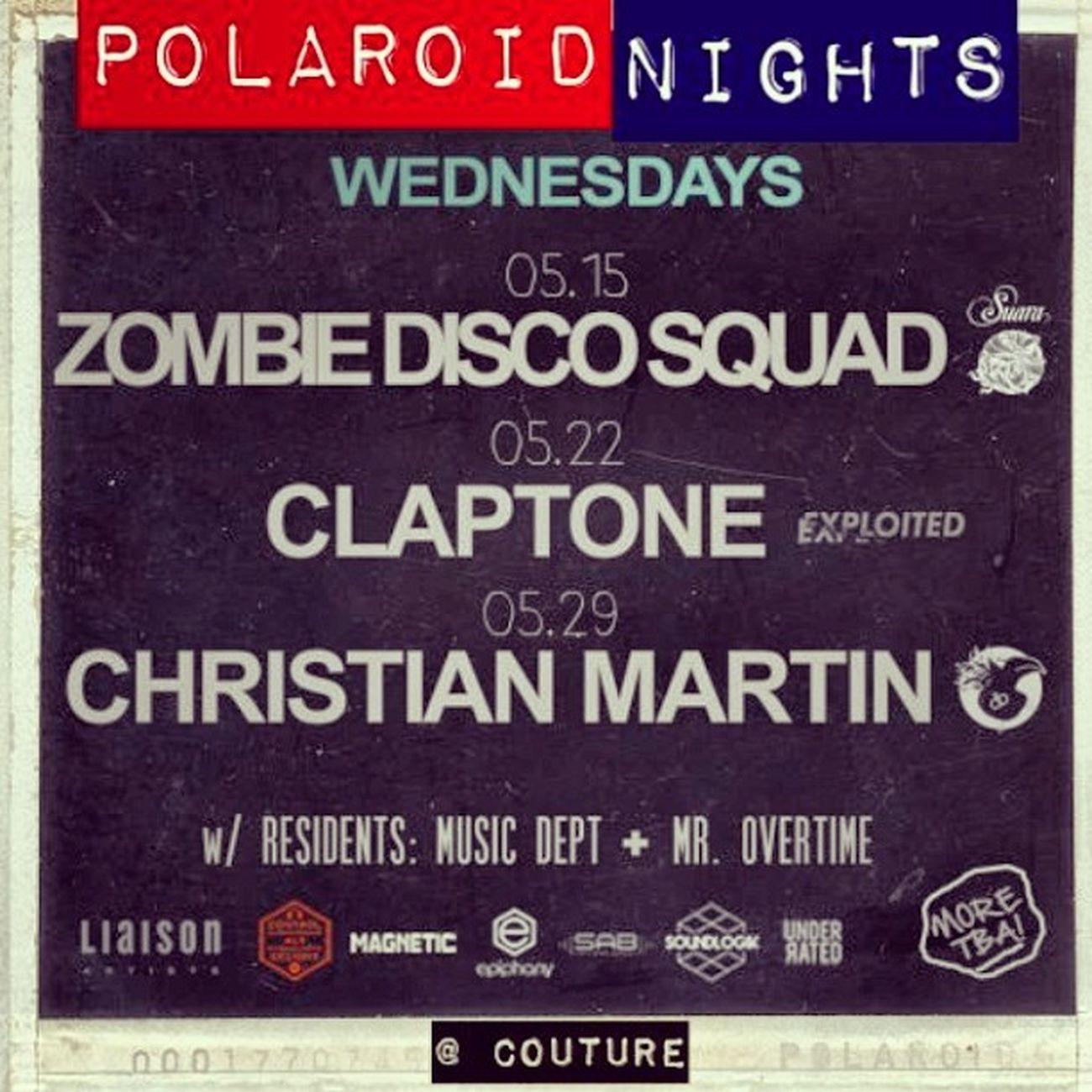 Polaroidnights Zombiediscosquad Claptone Christianmartin epiphanyepiphanypresentscouturelahollywoodwednesdayspartydeephousehousemusicpartylacalimay20132013flyer
