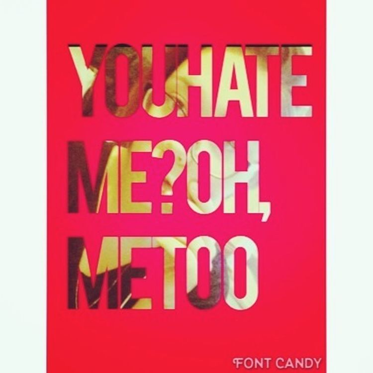 Love Me Or Hate Me ❤