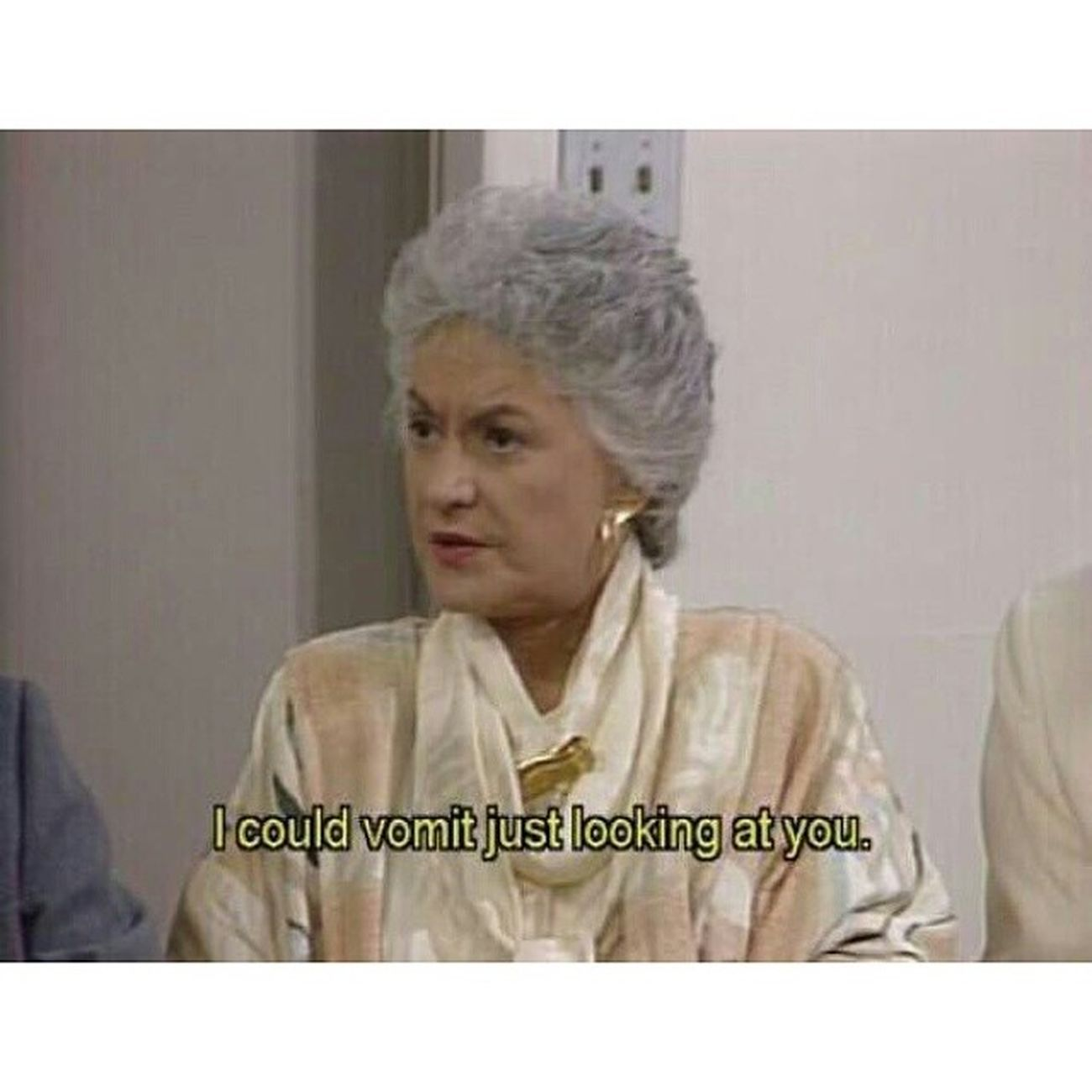 How I am with some people! True Toofunny Idiots Foolishpeople thegoldengirls loveit myfavshow instagram instafollow instalove instadaily instagirl