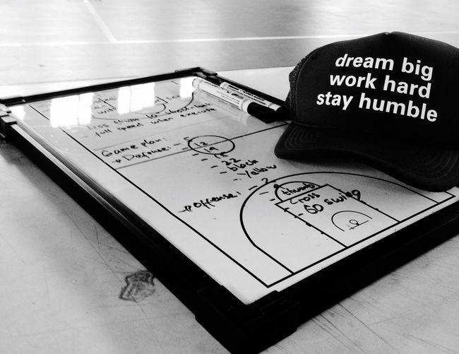 Dream big work hard stay humble