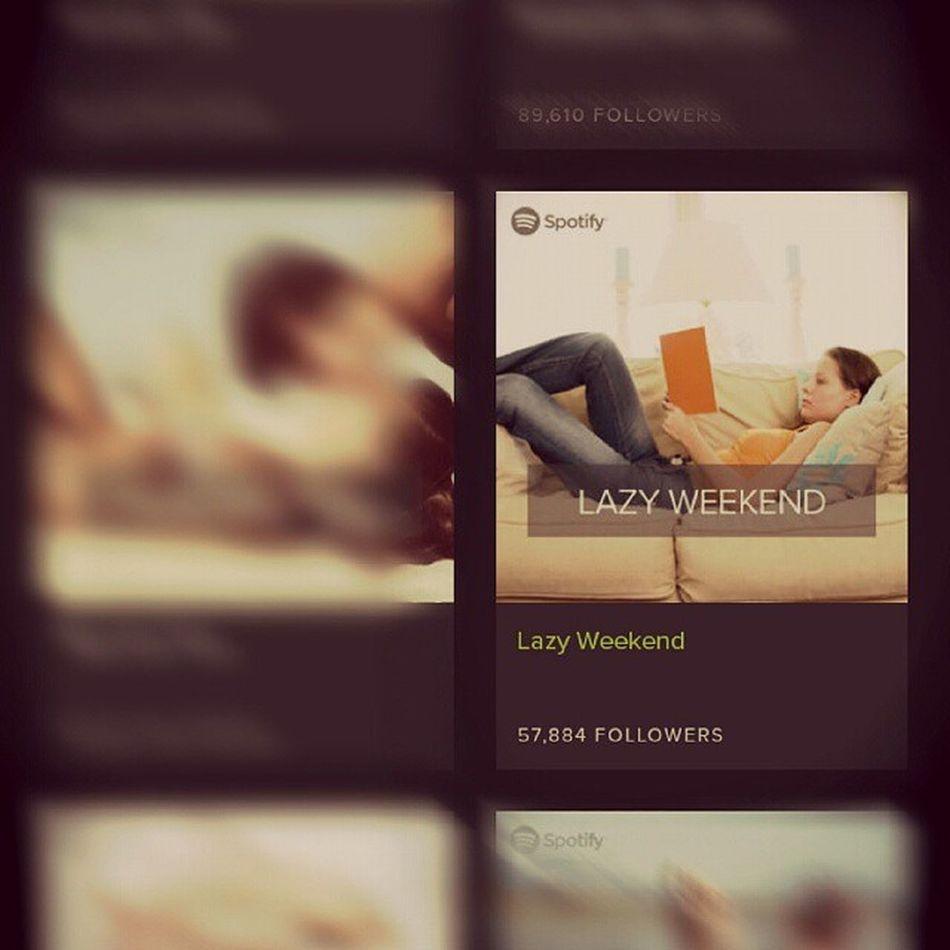 Lazy as usual.. Lazyweekend Favoriteplaylist Spotify Spotified luvinthisapp