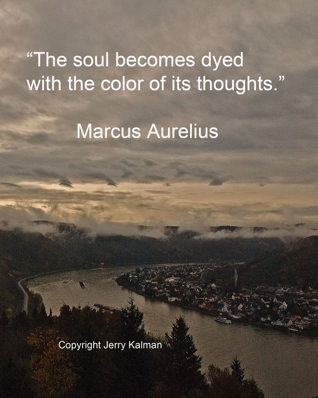 #Quotograph view of #RhineRiver near Braubach, Germany and quote by #MarcusAurelius Bruabach, Germany Check This Out Dusk Marcus Aurelius Marksburg Castle Quote Quotograph Rhine River