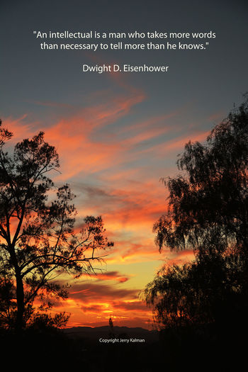 #Quotograph and #quote on the birthday of 34th President, #DwightEisenhower over a robust #Fallbrook sunset California Eisenhower Enjoying Life Fallbrook Quote Quotograph Quotography Sunset