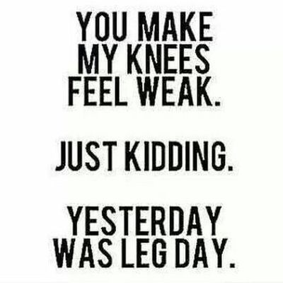 Weakknees Justkidding Legday Loveit trainhardeatcleangymshit gym motivationmymotivationmylifemywaymybodynewstartnewlifestyleicandoit