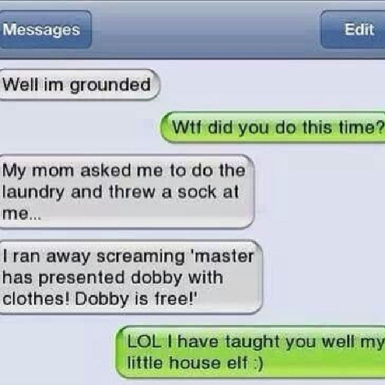 Imma do this next time mom throws clothes at me. LOL Potterhead Dobby PowerTrip Hahaha