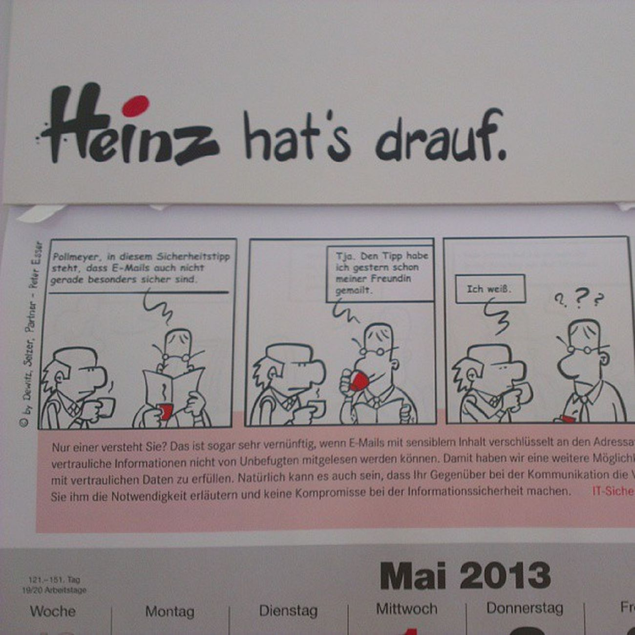 Warum nur musste ich da an die aktuelle Debatte um #Prism bzw. #VDS denken? :D #Comic #Kalender #Heinzhatsdrauf Comic Prism Kalender Heinzhatsdrauf Vds