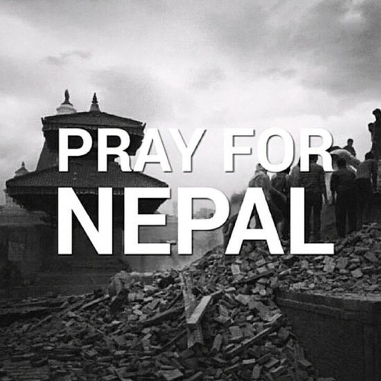 Pray For Nepal Nepal needs our Prayers and Good Wishes