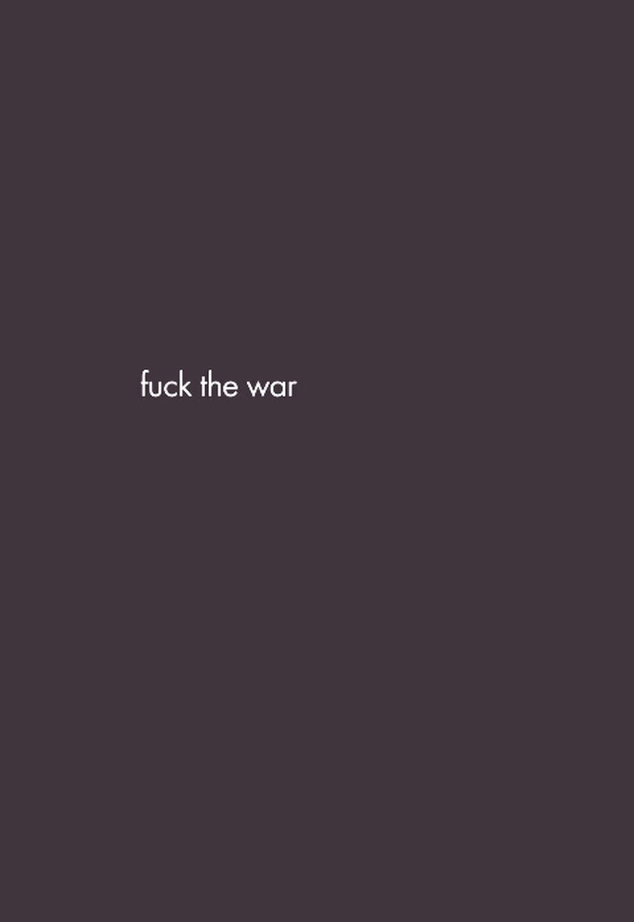 Fuck War Peace Peace ∞ Peace!