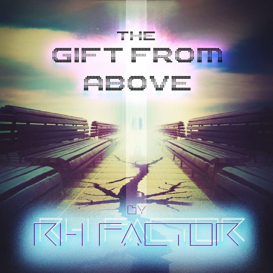 Unreleased /////// Rhfactor Giftfromabove