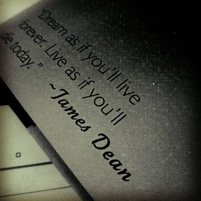 Dream as u live forever. Live as u will die today— James Dean. Jamesdean Quoteoftheday