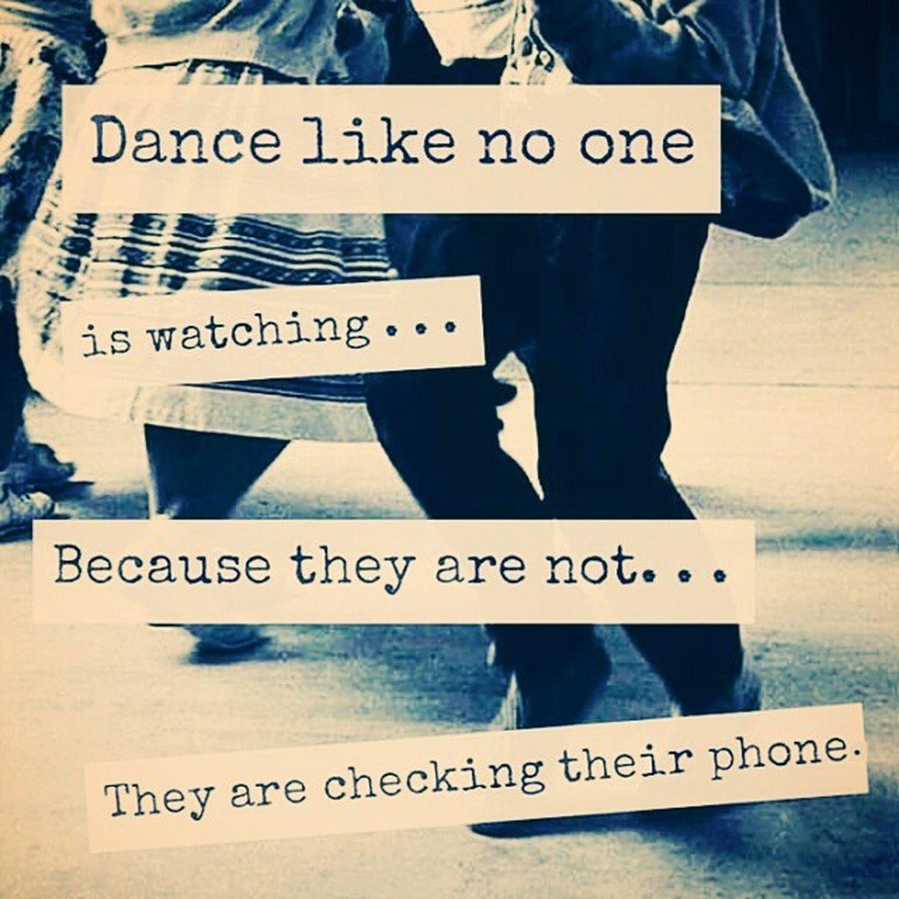 Truth PetPeeve Putyourphonedown Quote quotes dance