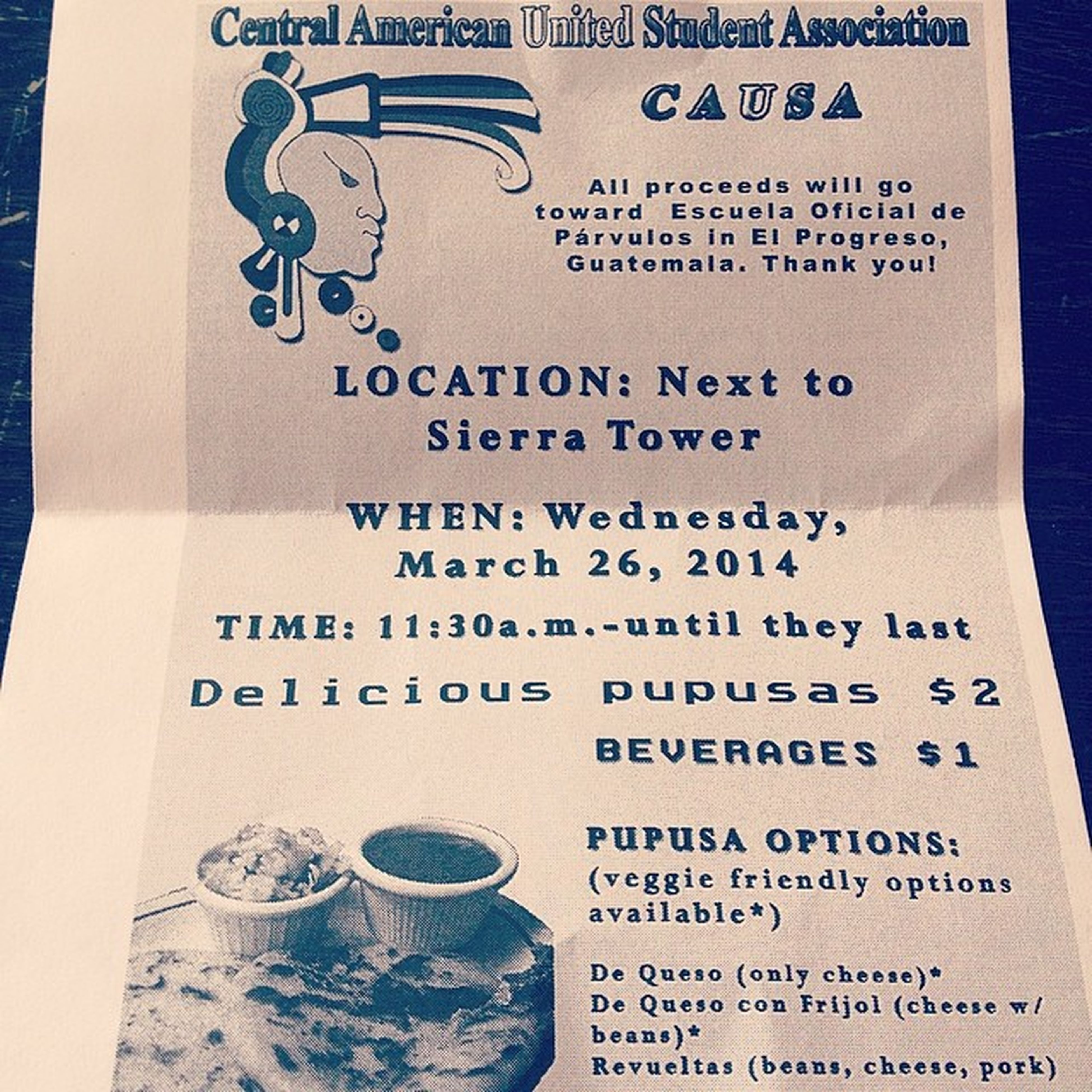 __Wednesday March 26__ $2 pupusas $1 beverage All proceeds going to a school in Guatemala. Who doesn't love pupusas & helping people in need? \(^~^)/ CSUN CAUSA SUPPORT Pupusas ^~^