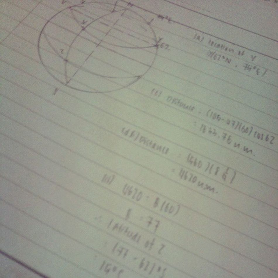 Teasing, working, torturing my brain with CALCULATIONS!! Mathematics Earth Longitude Latitude SPM revision study
