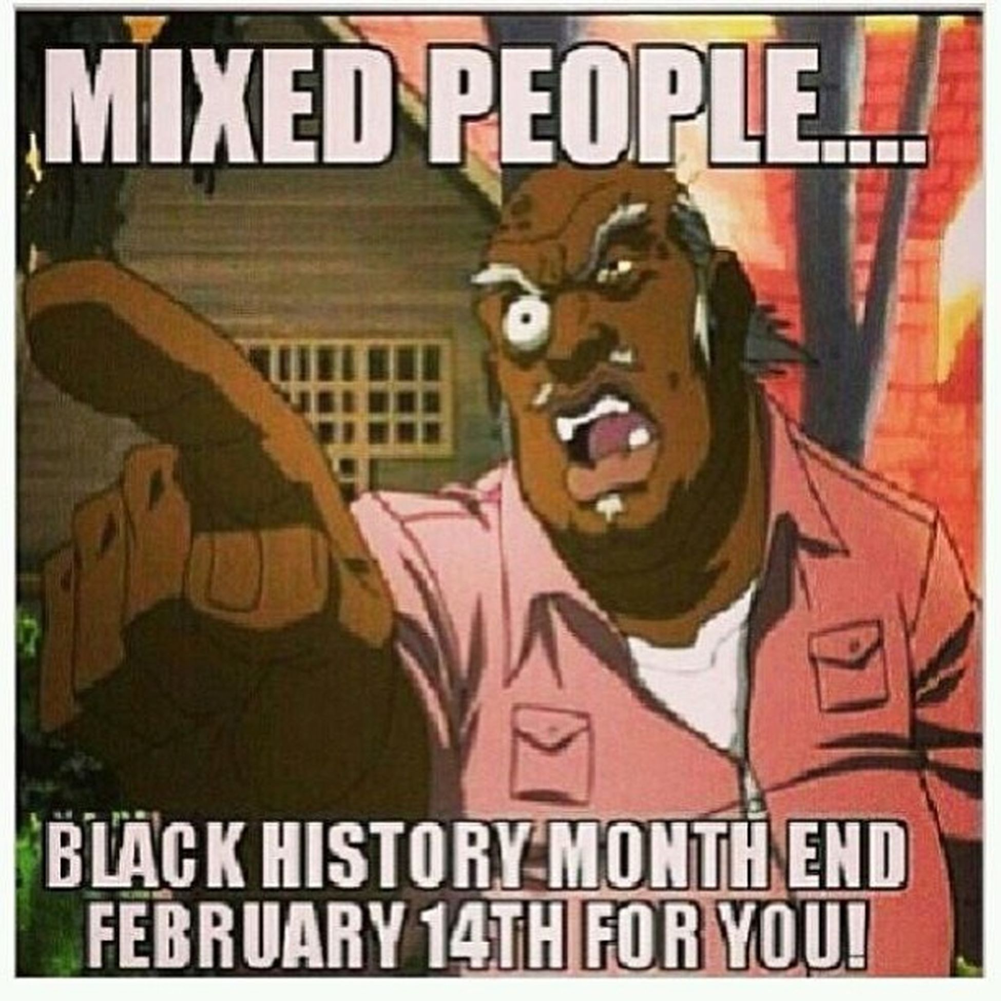 Dang . Well in my boyfriend's case, it ends on the 7th...LOL!!! Blackhistorymonth UncleRuckus