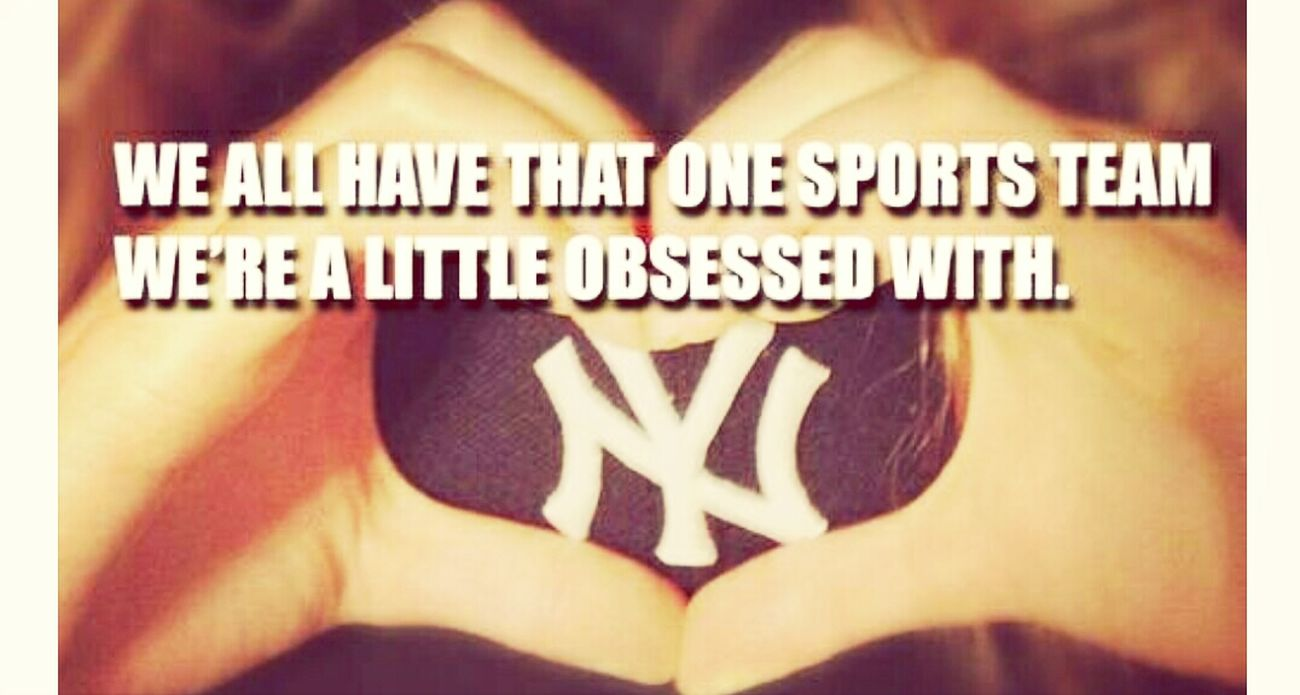 Sooooo me!! NY Yankees Yankeegirl That's Me