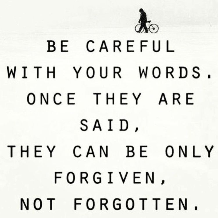 Words Careful Life Forgive forget regret truth