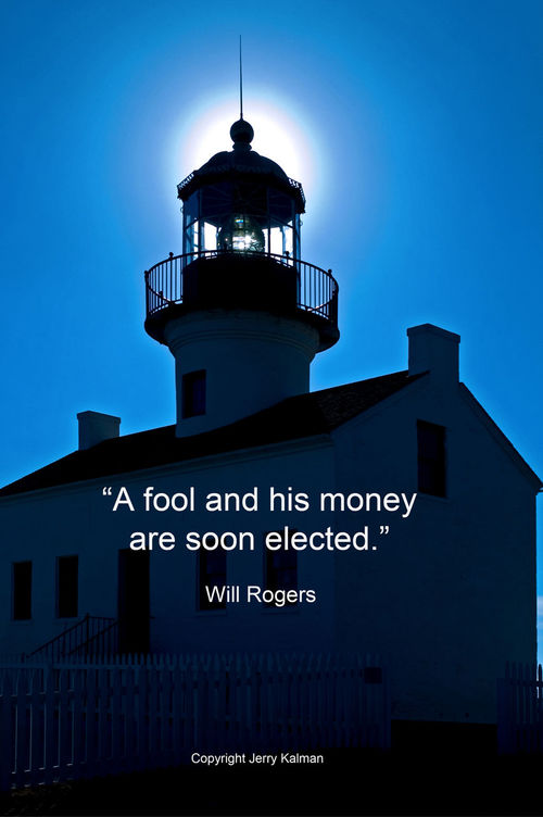 Timely #WillRogers birthday #quote over #lighthouse at #PtCabrilloNationalMonument in #SanDiego. If this #quotograph speaks to you, please share with others Cabrillo National Monument Humor Light Light And Shadow Q Quotograph Silhouette Sunburst Will Smith