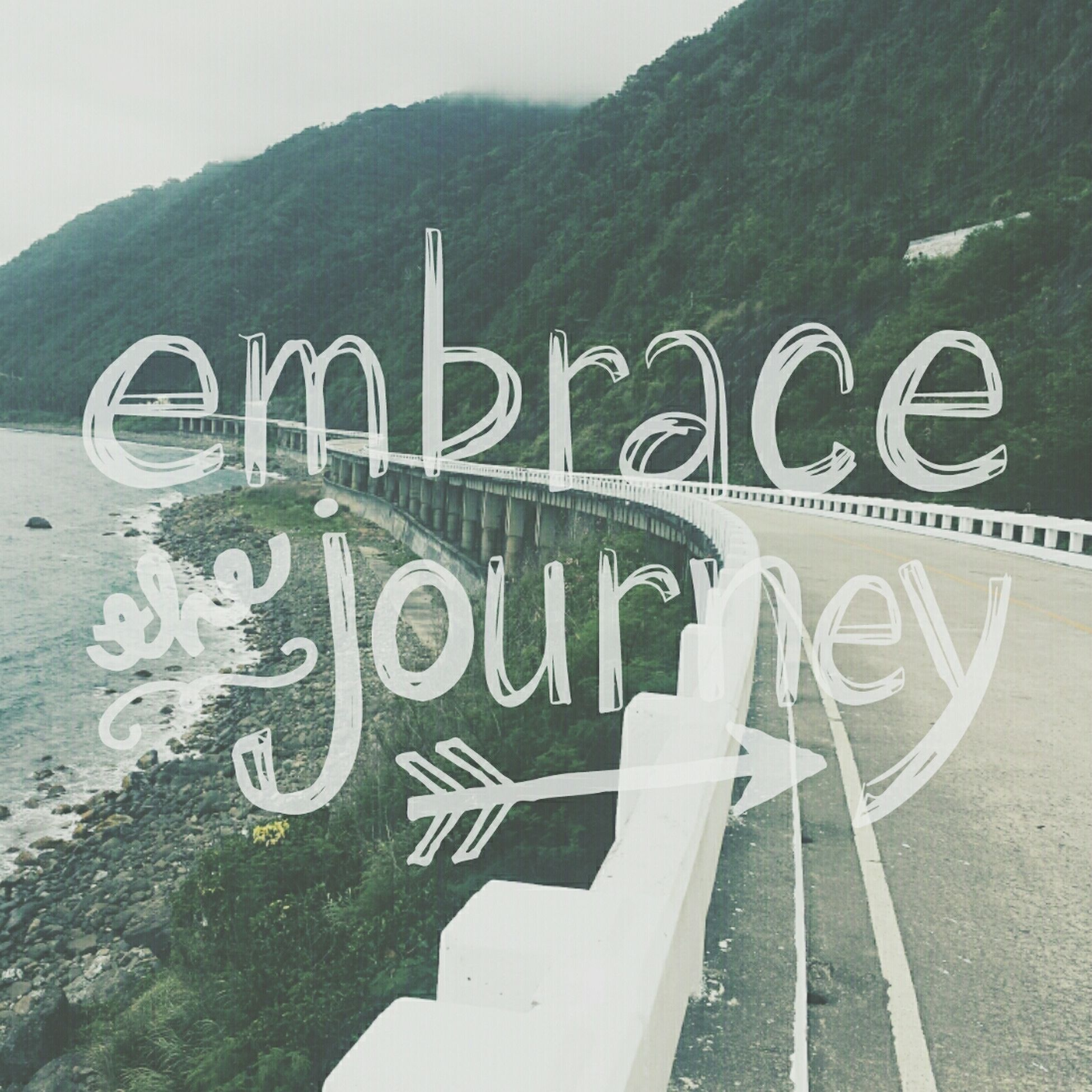 Embrace journey. Embrace life. More Travel to come. Travel Photography