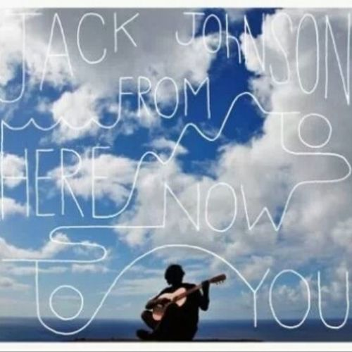 Jack Johnson From To Here Now To You Native Hawaii Acoustic Chillin