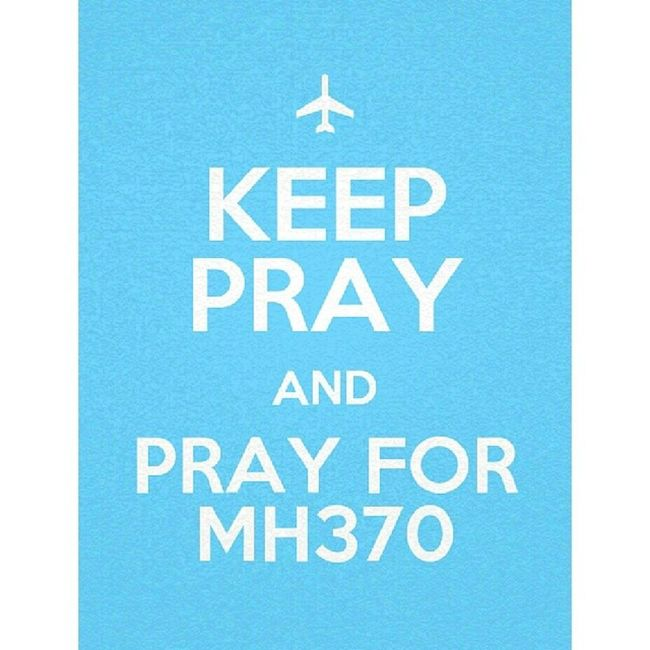 keep pray and pray. Pray4mh370
