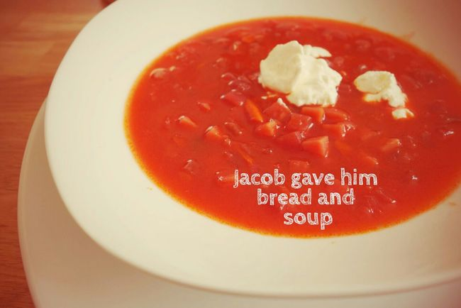 Genesis 25:29And one day Jacob was cooking some soup when Esau came in from the fields in great need of food; 30And Esau said to Jacob, Give me a full meal of that red soup, for I am overcome with need for food: for this reason he was named Edom. 31And Jacob said, First of all give me your birthright. 32And Esau said, Truly, I am at the point of death: what profit is the birthright to me? 33And Jacob said, First of all give me your oath; and he gave him his oath, handing over his birthright to Jacob. Jacob Esau Bible Food Vegetables Tomato Soup
