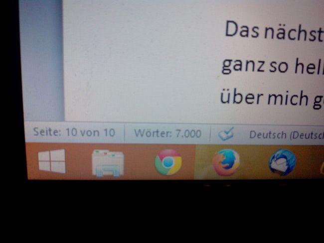 7.000 Wörter. 10 Wordseiten bei Schriftgröße 11. 6 Stunden Schreibarbeit. Das ist der Anfang einer guten Geschichte. Author 7000 Words 6hours Hardworking