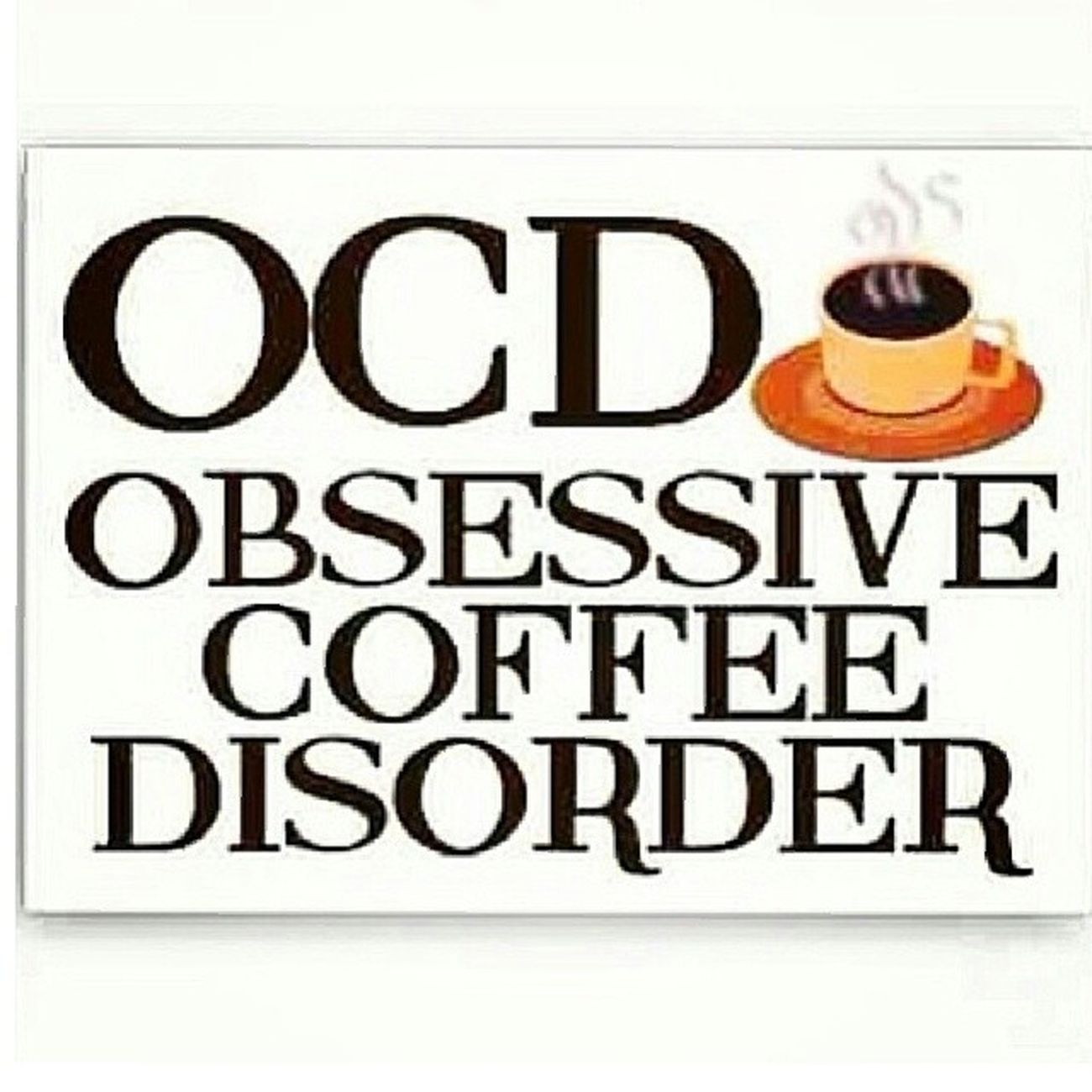 The disorder I get in college/gradschool. 🍵Ocd Tachycardia Gradstudentproblems InneedofZoloft !