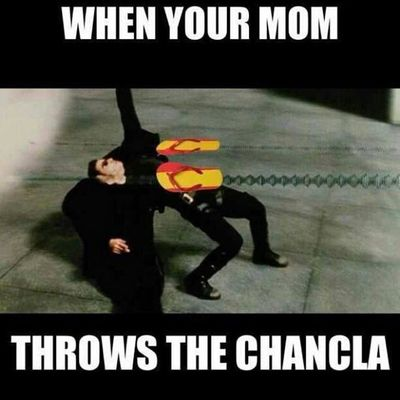 Haha I'm I right my Hispanic or Mexican people?!? Lol Ohshitthechancla Matrixit ThechancladontmissEVER Mexicanproblems