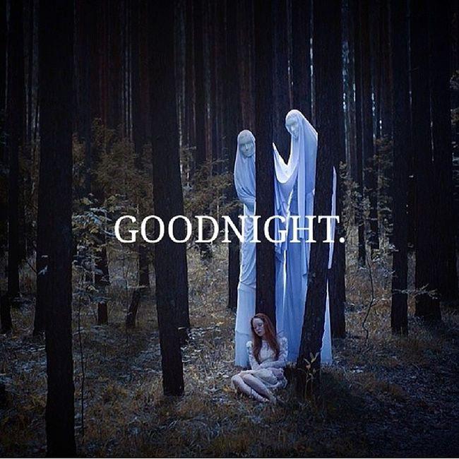 Theyre waiting, i gotta go. Todreamland Goodnight Creepy Dontmeantoscareyou