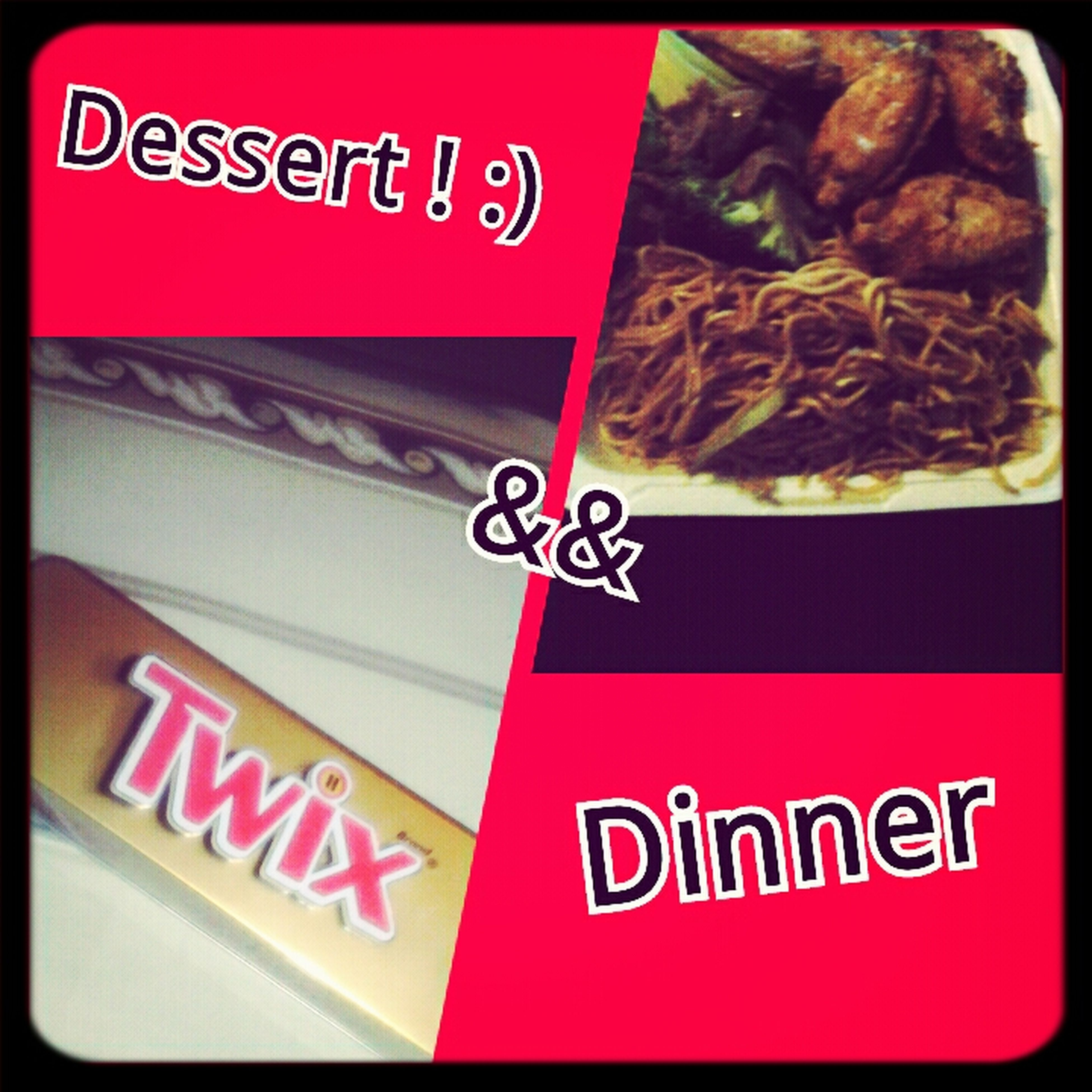 Dessert And Dinner My Favs ! :)