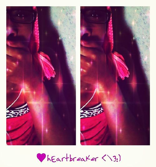 Breakinn Hearts!  ♥