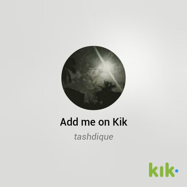 kik me @ tashdique Kik Kik Me!!!!!  Kik Me ♥ Kikmessenger  Friends ❤ Chat