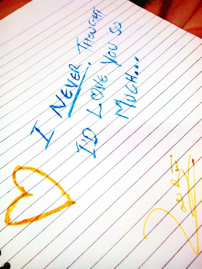 I never thought I'd Love you so much ❤❤ Love♥ My Handwriting :) Love Quote EyeEm Gallery