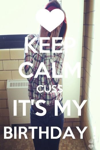 - its my birthdaeee !