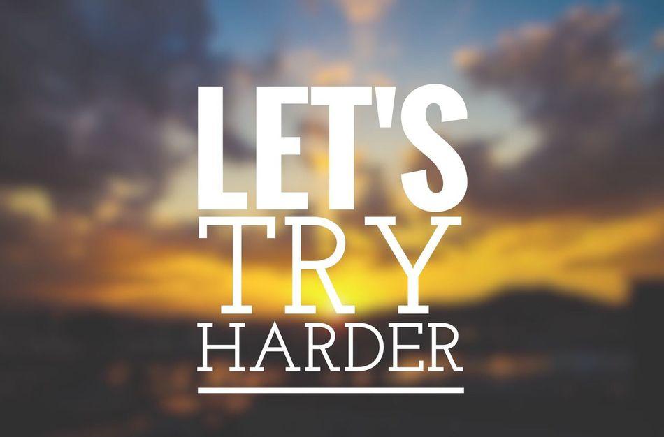 Let's try harder! ~dominogirl Dominogirl Let's Try Harder