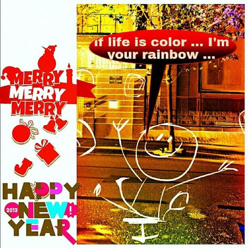 if life is color ... I'm your rainbow ... Happy New Year 2013