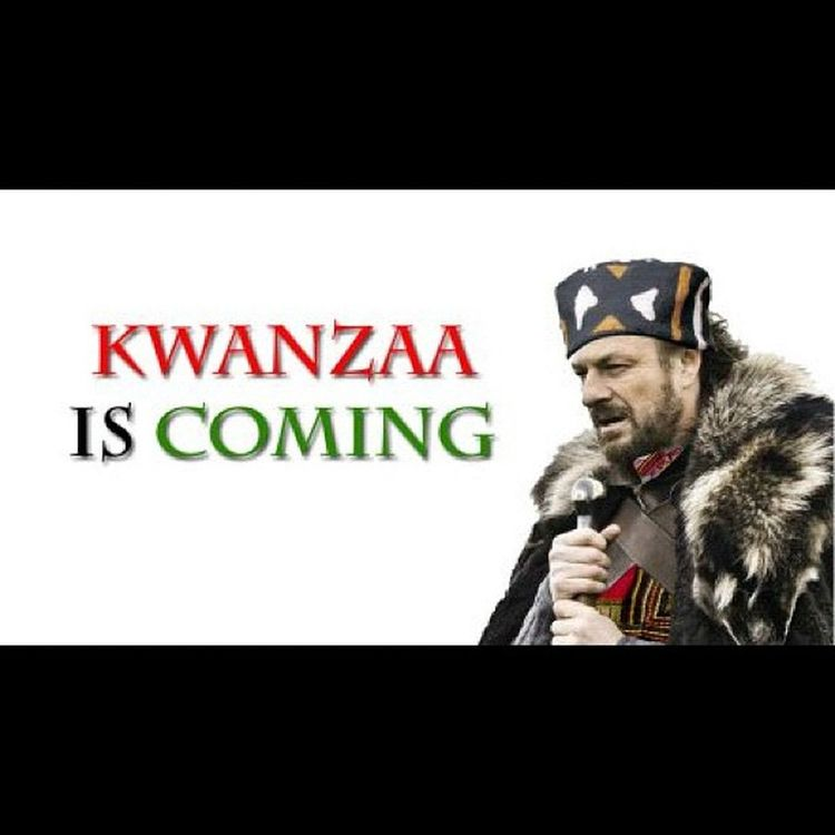 LOL!!! Nedstark Gameofthrones HappyKwanzaa !!! CelebrateKwanzaa